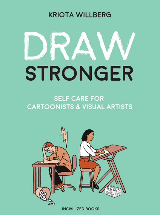 Comic cover with illustration of two people sitting back to back with text that reads: Draw Stronger: Self-care for cartoonists and visual artists