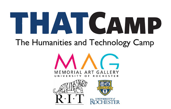"""The advertising poster for THAT Camp. Includes text that reads """"THAT Camp: The Humanities and Technology Camp,"""" and below are the logos for the Memorial Art Gallery, RIT and University of Rochester."""