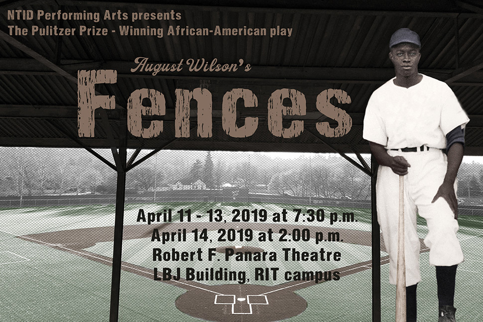 """Image of baseball player from the 1950s with text: NTID Performing Arts presents the Pulitzer Prize-winner African American play """"Fences"""""""