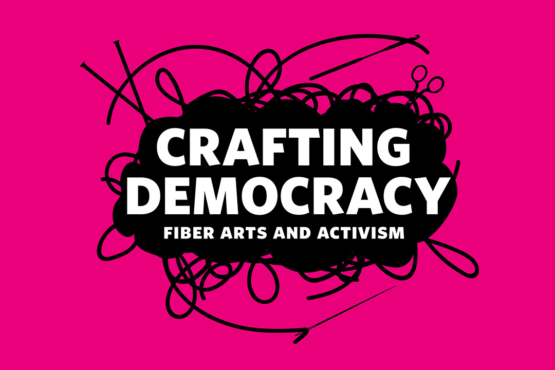 'Logo reads: Crafting Democracy: Fiber Arts and Activisim'