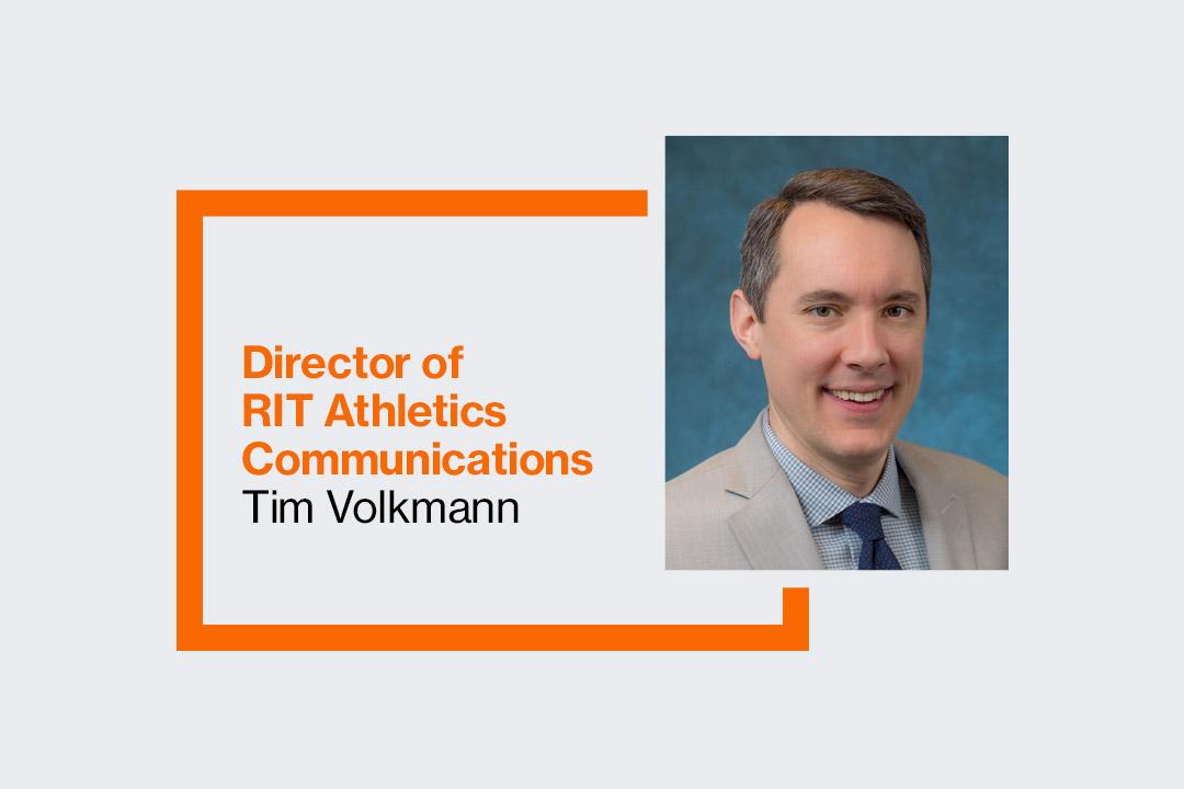 'Graphic reads: Director of RIT Athletics Communications Tim Volkmann'
