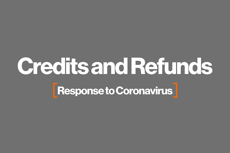 graphic with the words: Credits an Refunds, response to Coronavirus