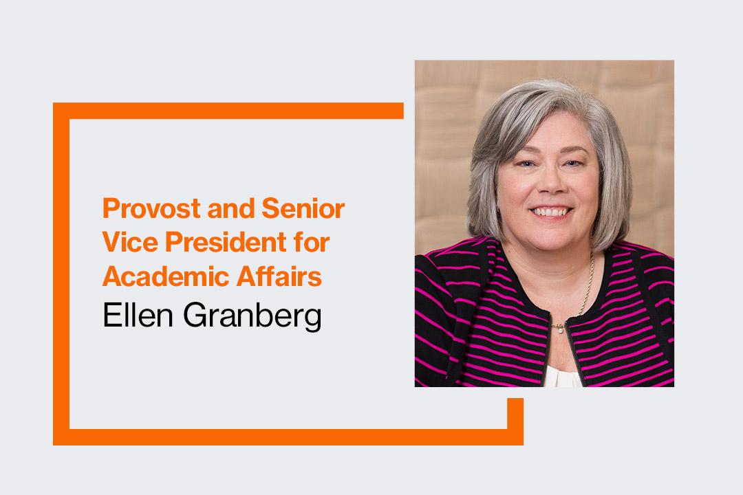 Provost and Senior Vice President for Academic Affairs Ellen Granberg