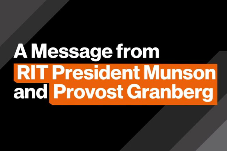 Text that says, A Message from RIT President Munson and Provost Granberg