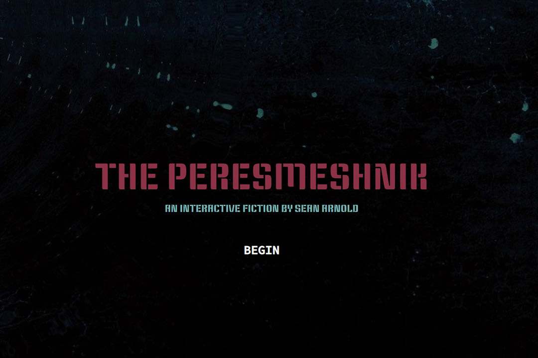 screengrab from opening to video game The Peresmeshnik: an interactive fiction by Sean Arnold.