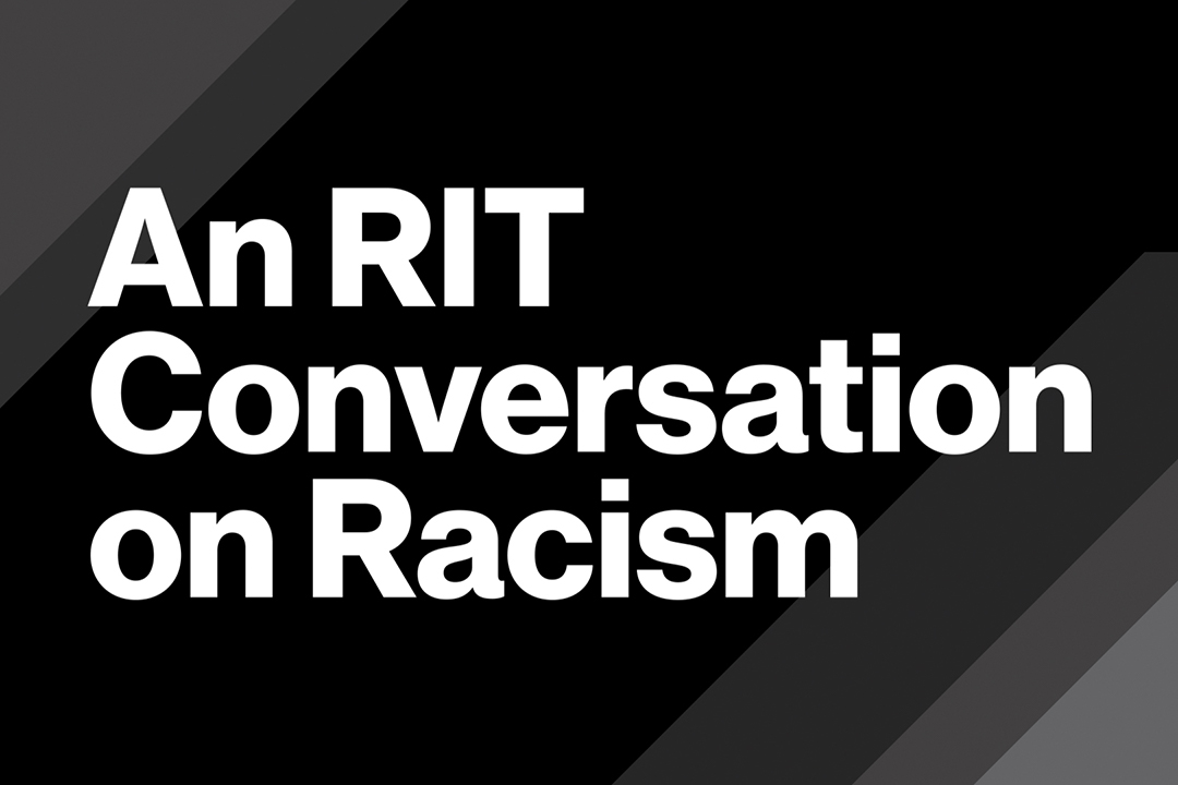 graphic that reads: An RIT Conversation on Racism