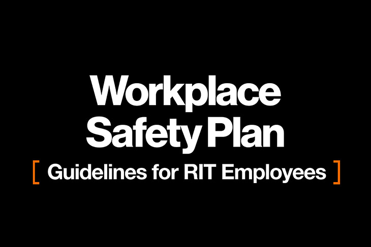 graphic that reads: workplace safety plan: guidelines for RIT employees.