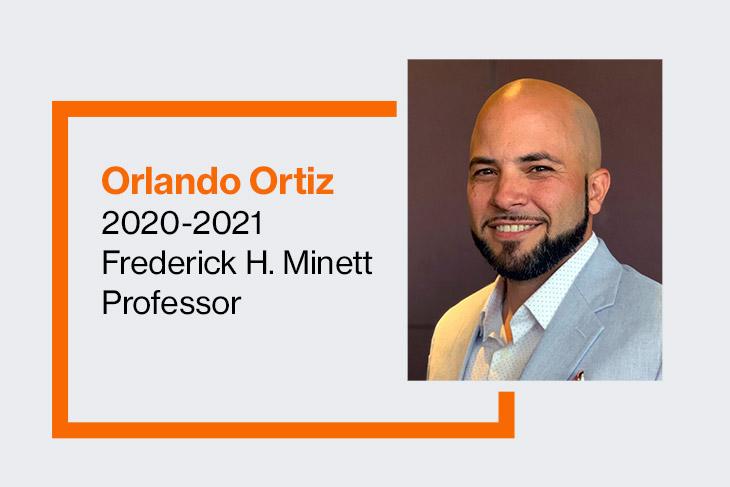 Orlando Ortiz, RIT's 2020-2021 Frederick H. Minett Professor.