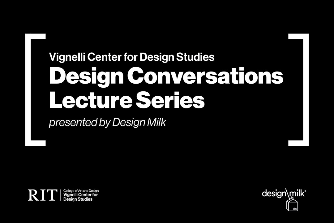 graphic for Vignelli Center for Design Studies' Design Conversations Lecture Series, presented by Design Milk.