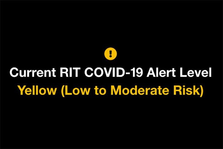 graphic that reads: Current RIT COVID-19 Alert Level: Yellow (Low to Moderate Risk).