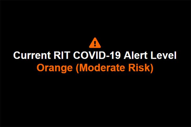 Current RIT COVID-19 Alert Level: Orange: Moderate Risk.