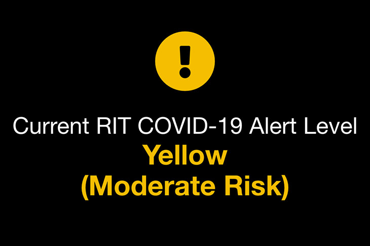 current RIT COVID-19 Alert Level: Yellow (Moderate Risk)