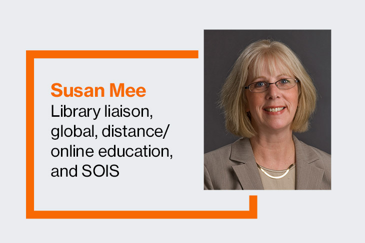 Susan Mee, library liaison, global, distnace/online education, and SOIS.