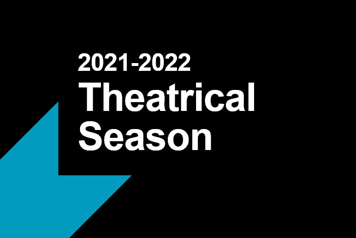 graphic for 2021-2022 theatrical season.