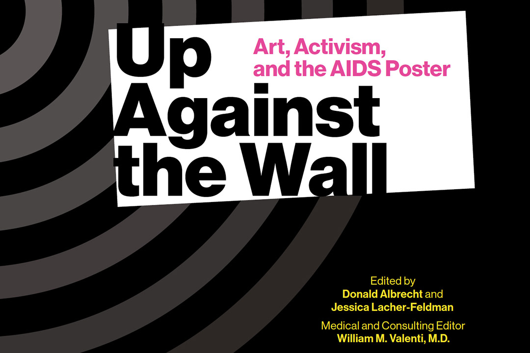 'book cover for Up Against the Wall: Art, Activism, and the AIDS Poster.'